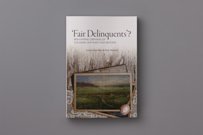 Photograph showing cover design for Fair Delinquents an historical book about Irish famine orphan girls who emigrated and settled in Bathurst.
